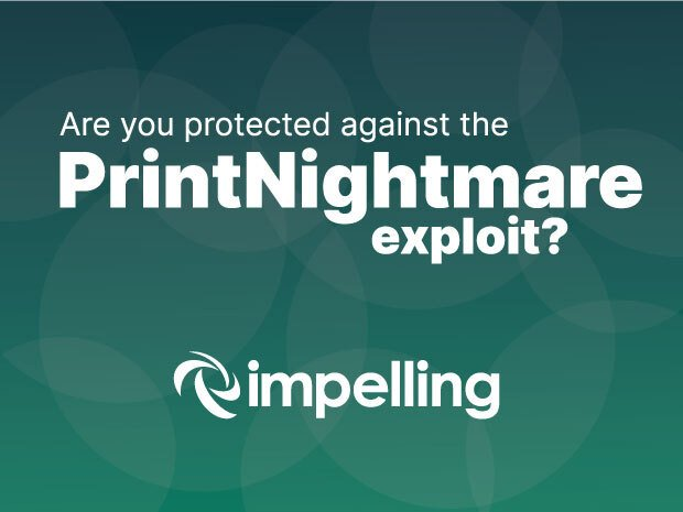 Are you protected against the PrintNightmare exploit? (or CVE-2021-1675 to use its formal name)